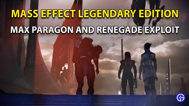 Mass Effect Legendary Edition: Paragon And Renegade Glitch Exploit