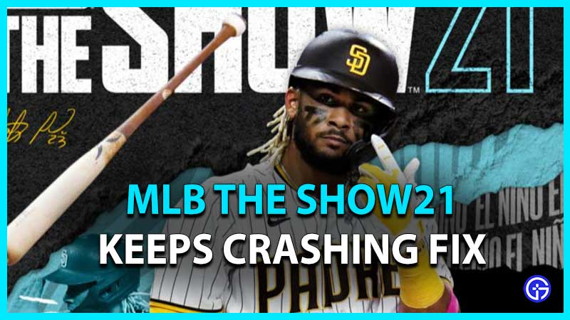 MLB The Show 21 Keeps Crashing Freezing Fix