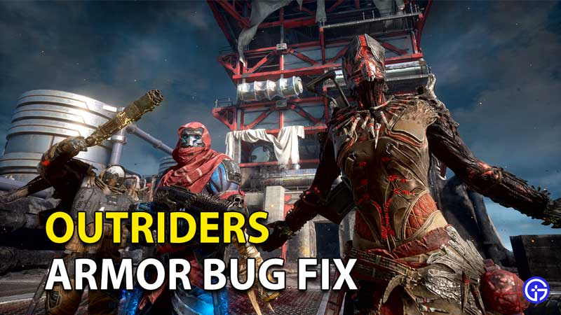 Outriders: Armor Bug Fix And Solution