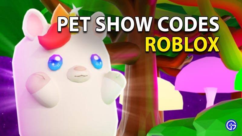 Redeem Roblox Pet Show Codes