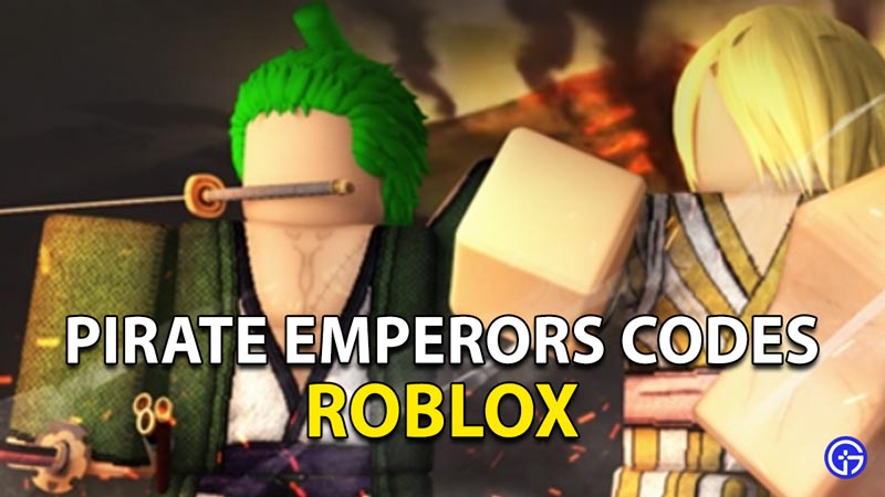 Redeem Roblox Pirate Emperors Codes