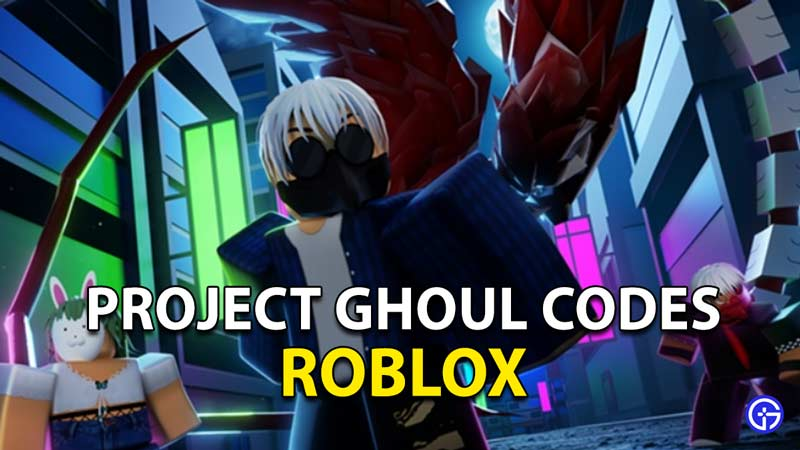 Redeem Roblox Project Ghoul Codes
