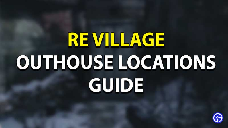 RE Village Outhouse Location Guide