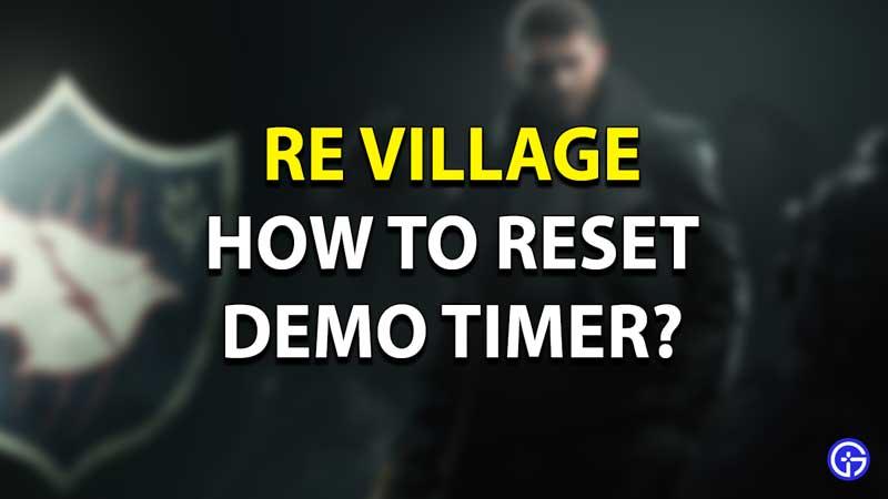 RE Village Reset Demo Timer