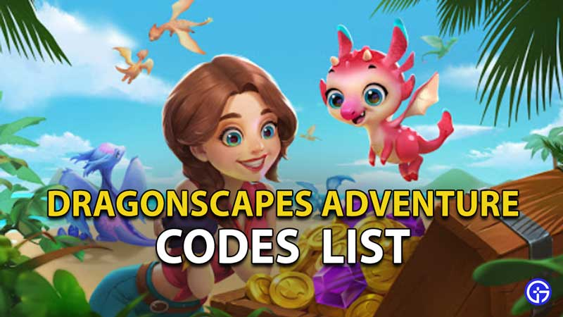Redeem Dragonscapes Adventure Codes