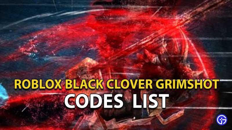 Redeem Roblox Black Clover Grimshot Codes