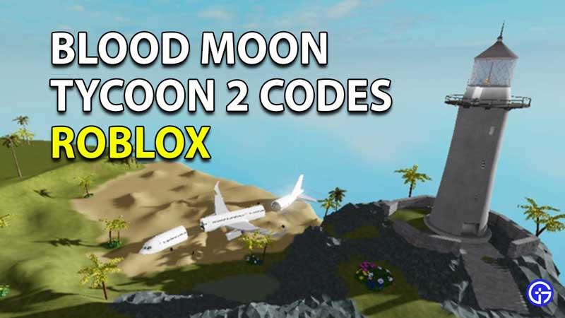 Redeem Roblox Blood Moon Tycoon 2 Codes