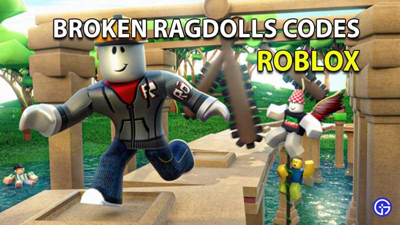 Roblox Broken Ragdolls Codes