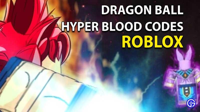 Redeem Roblox Dragon Ball Hyper Blood Codes