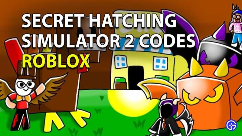 Redeem Roblox Secret Hatching Simulator 2 Codes