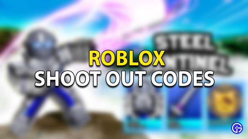 Redeem Roblox Shoot Out Codes