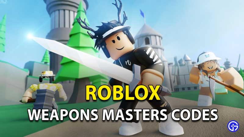 Redeem Roblox Weapon Masters Codes