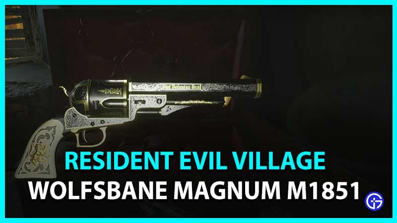 how to get Wolfsbane Magnum resident evil village