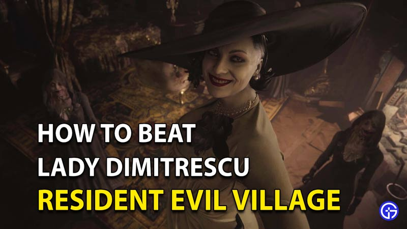 Resident Evil Village: How To Beat Lady Dimitrescu