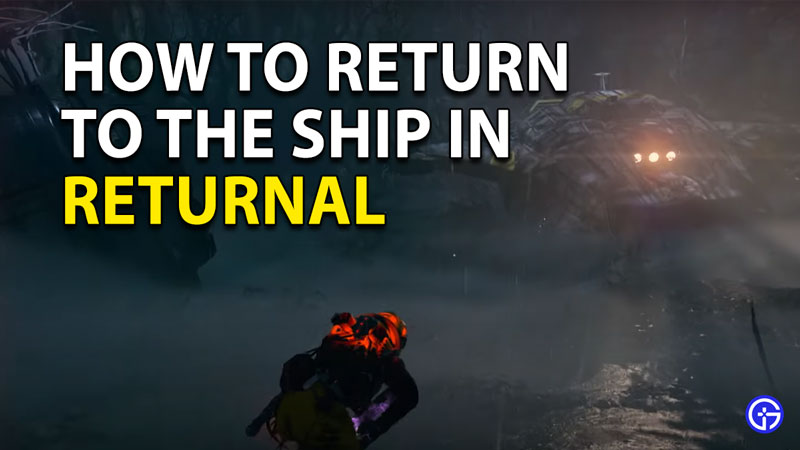 Returnal: How To Return To Your Ship Helios