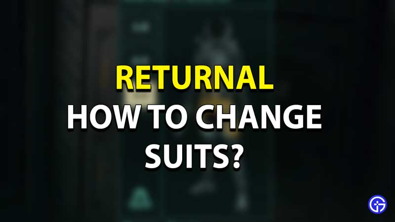Returnal 3 Suits Guide