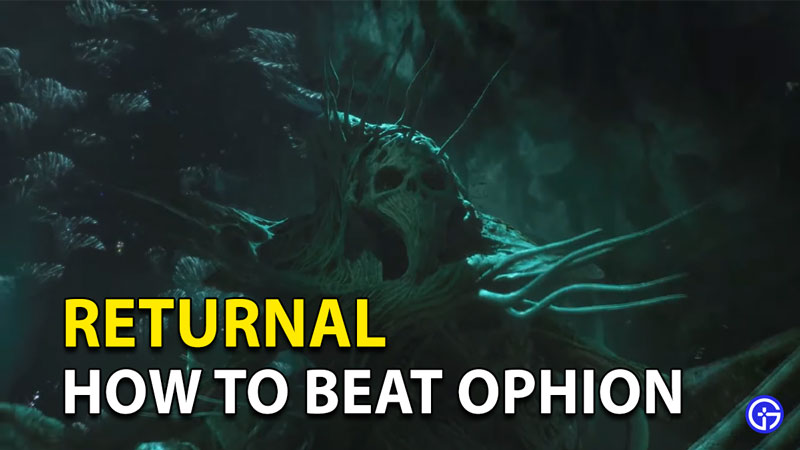 How To Defeat Ophion In Returnal