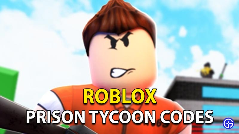 Roblox Prison Tycoon Codes