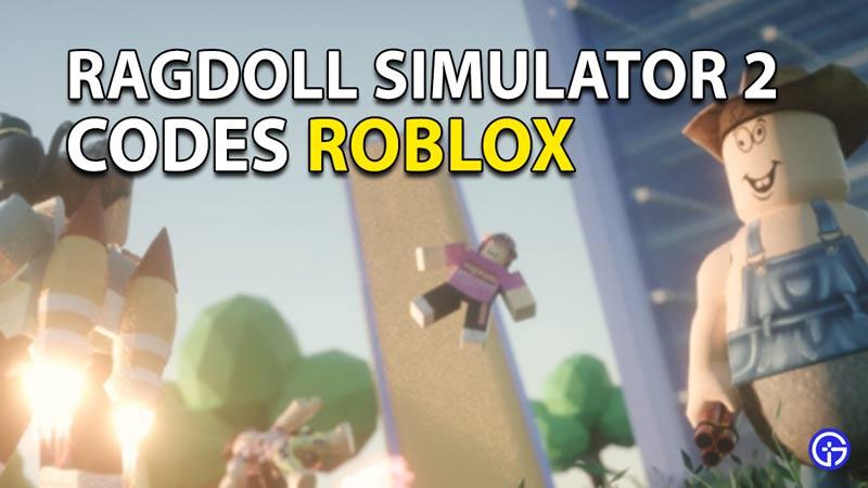 Redeem Roblox Ragdoll Simulator 2 Codes