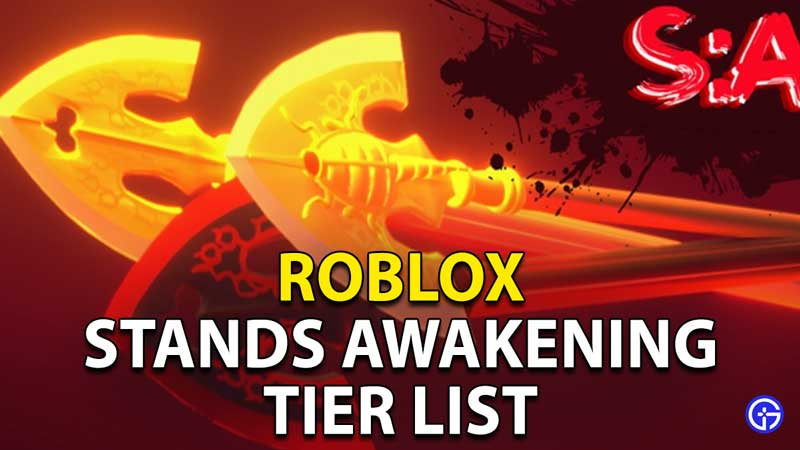 Stands Awakening Tier List