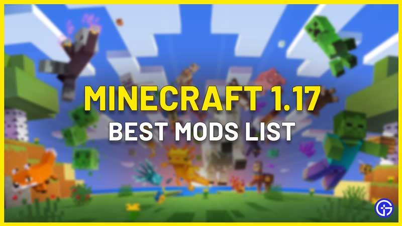 Best Minecraft 1.17 Mods list