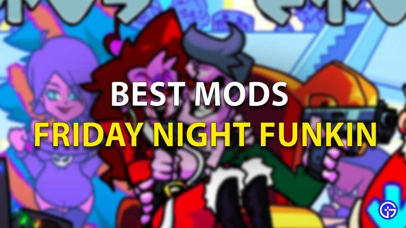 Best Mods Friday Night Funkin