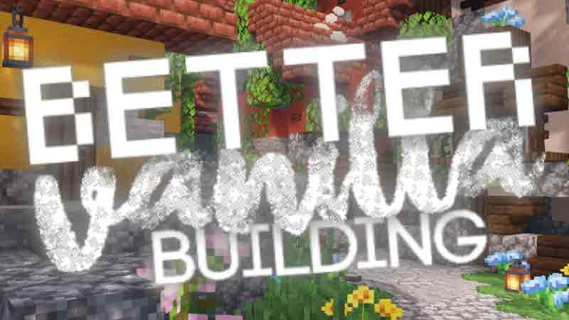 BetterVanillaBuilding Minecraft 1.17 Texture Packs