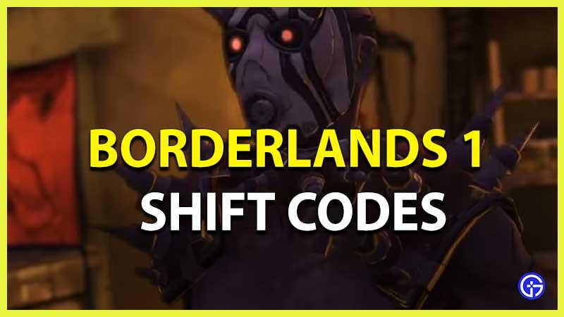 Borderlands 1 SHiFT Codes