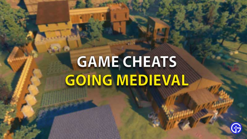 Cheats Going Medieval