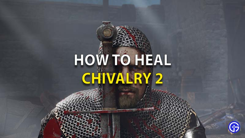 Chivalry 2 How To Heal