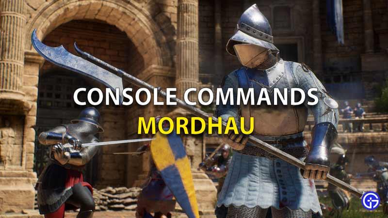 Console Commands Mordhau