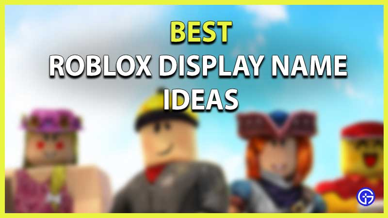 cool roblox display name ideas 2021