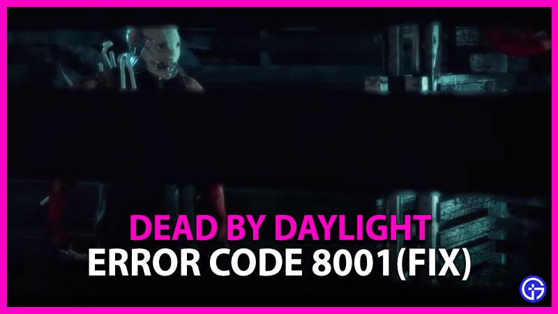 Dead by Daylight Error Code 8001