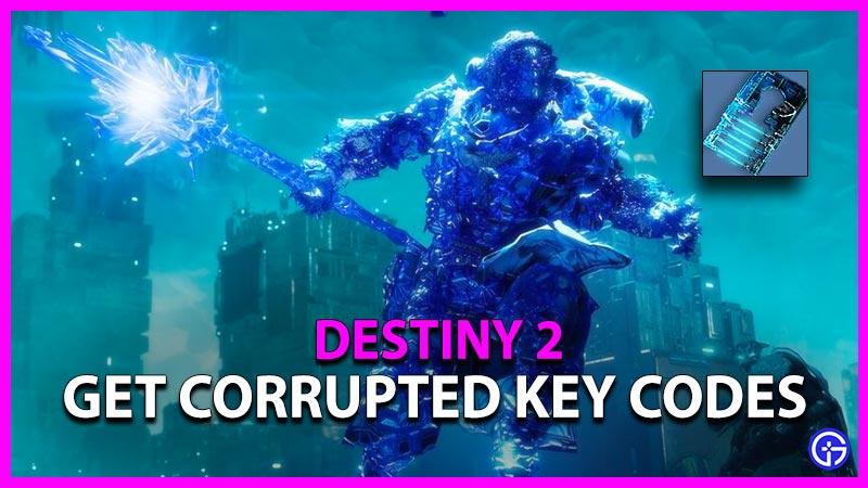Destiny 2 Corrupted Key Codes