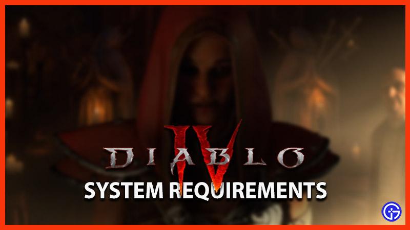 Diablo 4 System Requirements