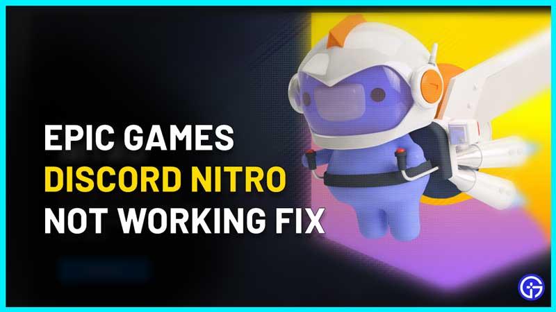 Epic Games Discord Nitro Not Working Fix