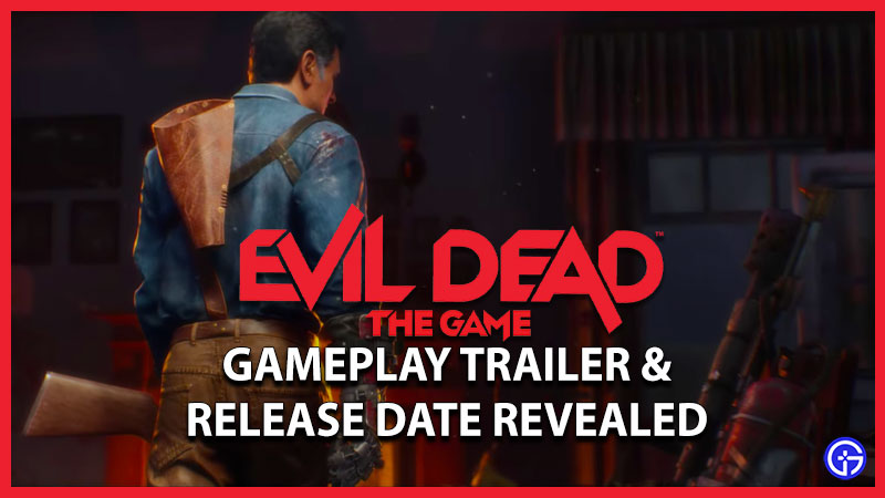 Evil Dead The Game Release Date Announced