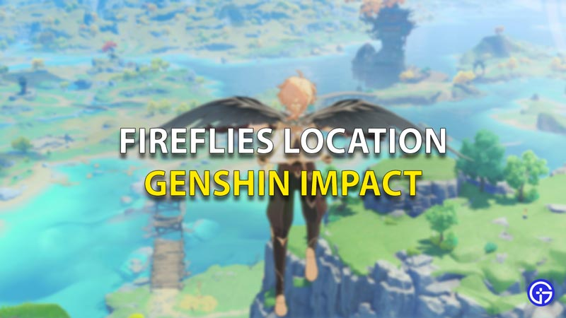 Fireflies Location Genshin Impact