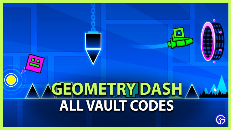 Geometry Dash Vault Codes
