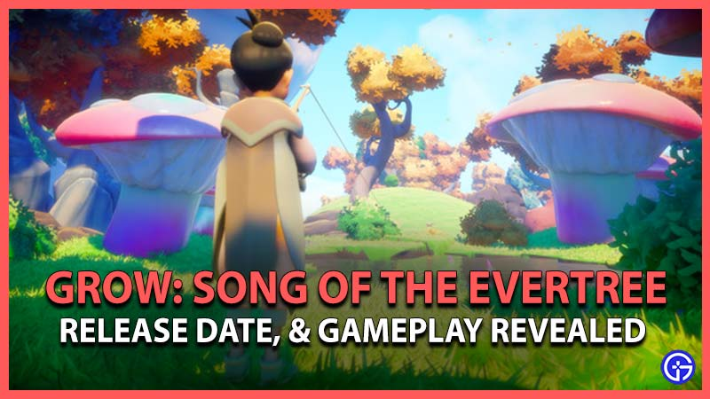 Grow Song of the Evertree Announced