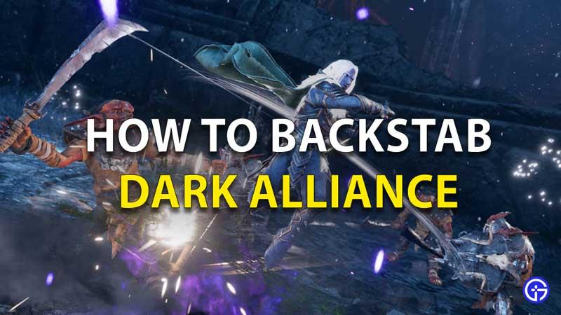 How To Backstab Dark Alliance