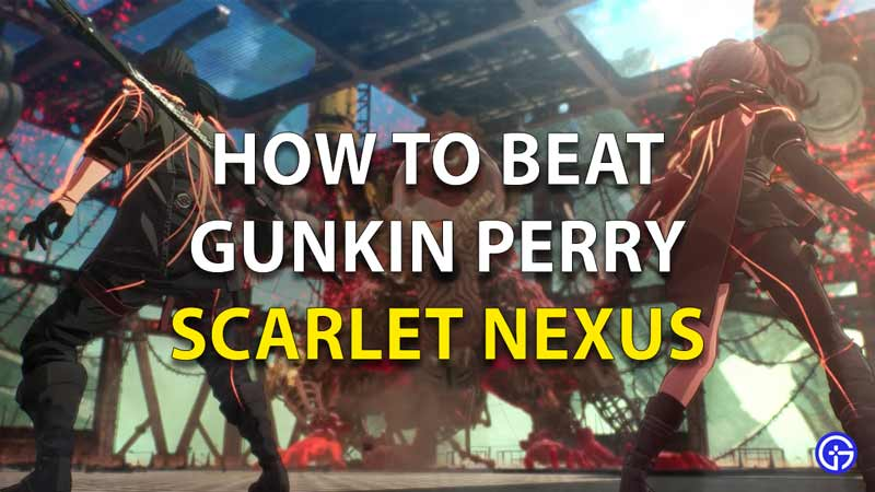 How To Beat Gunkin Perry