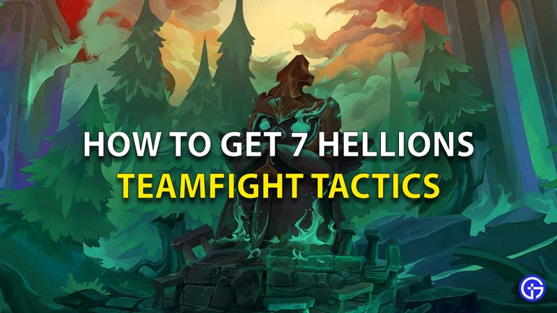 How To Get 7 Hellions TFT