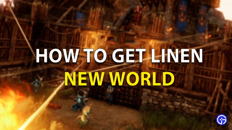 How To Get Linen New World