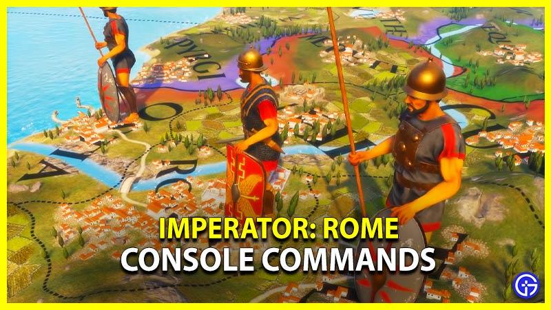 Imperator Rome Console Commands Cheats