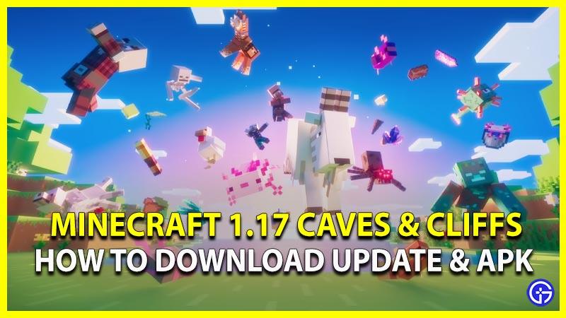 Minecraft 1.17 Download Update