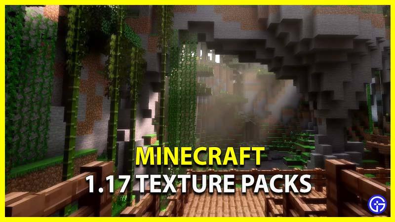 Minecraft 1.17 Texture Packs