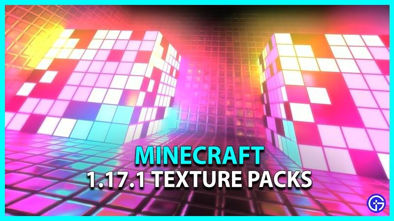 Minecraft 1.17.1 Texture Packs