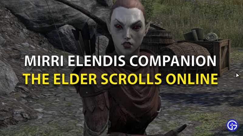 Mirri Elendis Companion