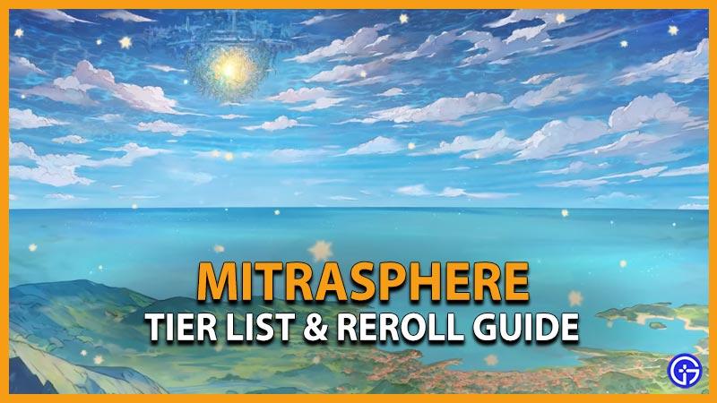 Mitrasphere Tier List Reroll